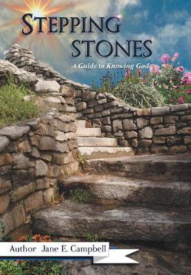 Stepping Stones by Jane E Campbell