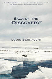 The Saga of the Discovery by Louis Charles Bernacchi