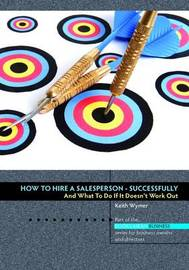 How to Hire a Salesperson by Keith Wymer