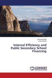 Internal Efficiency and Public Secondary School Financing by Mutia Jemimah