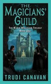 The Magicians' Guild (Black Magician Trilogy #1) by Trudi Canavan