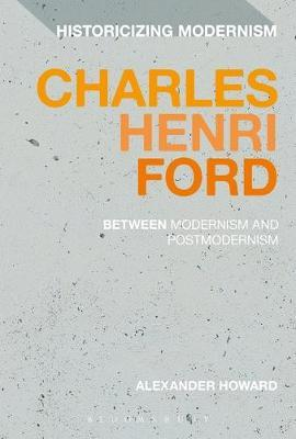 Charles Henri Ford: Between Modernism and Postmodernism by Alexander Howard image