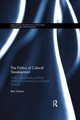 The Politics of Cultural Development by Ben Garner image