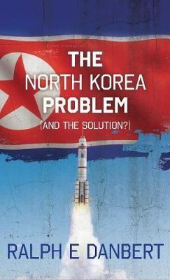 The North Korea Problem by Ralph E. Danbert image