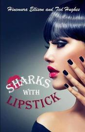 Sharks with Lipstick by Hinemura Ellison