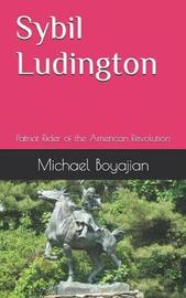Sybil Ludington by Michael Boyajian