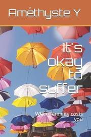 It's okay to suffer by Amethyste Y image
