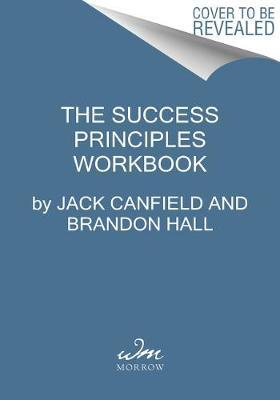 The Success Principles Workbook by Jack Canfield