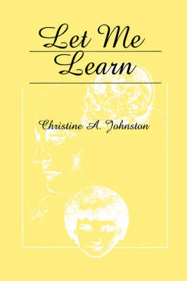 Let Me Learn by Christine A. Johnston image