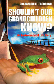 Shouldn't Our Grandchildren Know by Graham Chittleborough image