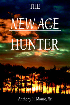 The New Age Hunter by Anthony P. Mauro Sr. image