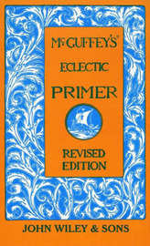 McGuffey's Eclectic Primer by McGuffey
