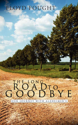 The Long Road to Goodbye by Floyd Fought image