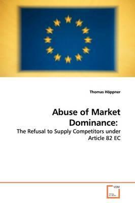 Abuse of Market Dominance by Thomas Hoppner image