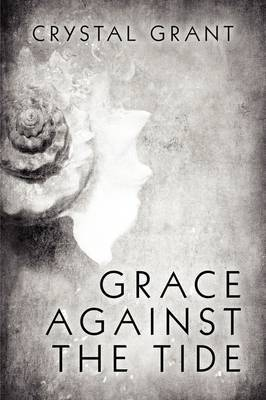 Grace Against the Tide by Crystal Grant image