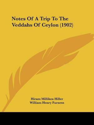 Notes of a Trip to the Veddahs of Ceylon (1902) by Hiram Milliken Hiller image
