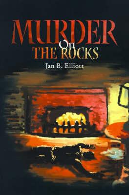 Murder on the Rocks by Jan B. Elliott