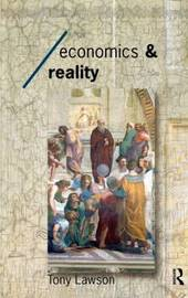 Economics and Reality by Tony Lawson