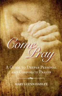 Come Pray by Mary Glenn Hadley image