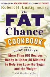 The Fat Chance Cookbook by Robert H Lustig