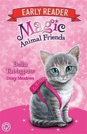 Magic Animal Friends Early Reader: Bella Tabbypaw by Daisy Meadows