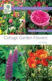 RHS Wisley Handbook: Cottage Garden Flowers by Sue Philips image