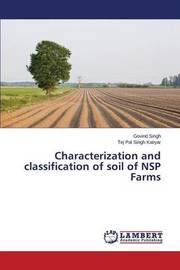 Characterization and Classification of Soil of Nsp Farms by Singh Govind