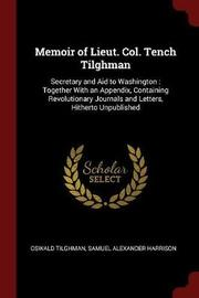 Memoir of Lieut. Col. Tench Tilghman by Oswald Tilghman image