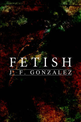Fetish by J.F. Gonzalez image