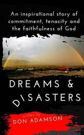 Dreams & Disasters by Don Adamson