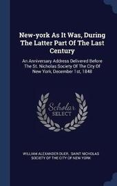 New-York as It Was, During the Latter Part of the Last Century by William Alexander Duer image