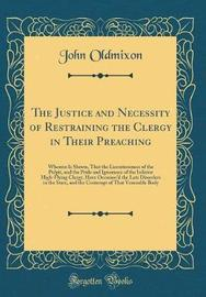 The Justice and Necessity of Restraining the Clergy in Their Preaching by John Oldmixon image