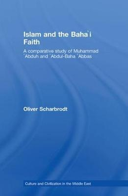 Islam and the Baha'i Faith by Oliver Scharbrodt