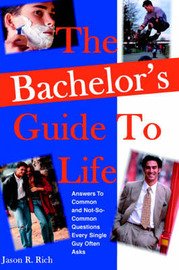 The Bachelor's Guide to Life by Jason R Rich image