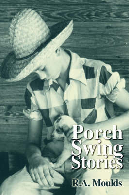 Porch Swing Stories by R. A. Moulds image