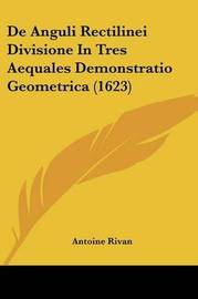 De Anguli Rectilinei Divisione In Tres Aequales Demonstratio Geometrica (1623) by Antoine Rivan image