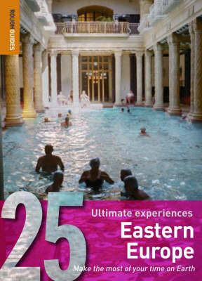 Eastern Europe: 25 Ultimate Experiences by Rough Guides