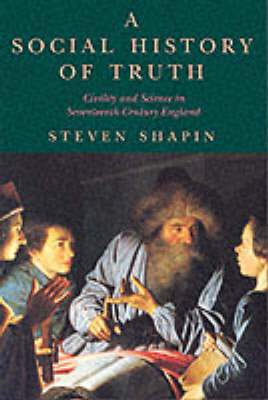 A Social History of Truth by Steven Shapin
