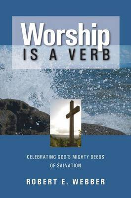 Worship is a Verb by Robert E. Webber image
