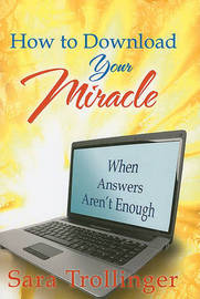 How to Download Your Miracle by Sara Trollinger image