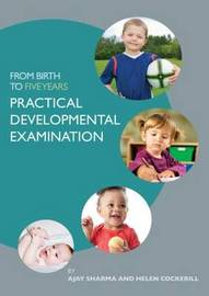 From Birth to Five Years: Practical Developmental Examination by Ajay Sharma image