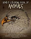 Adult Coloring Book of Animals: Relax with This Calming, Stress Managment, Animal Colouring Book for Adults by Grahame David Garlick