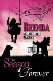 The Season of Forever by Brenda Ashworth Barry