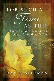 For Such a Time as This by Ray C Stedman