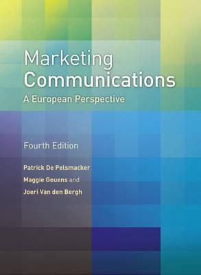 Marketing Communications: A European Perspective by Patrick De Pelsmacker