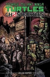 Teenage Mutant Ninja Turtles/Ghostbusters Deluxe Edition by Erik Burnham