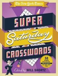 """The New York Times Super Saturday Crosswords by """"New York Times"""""""