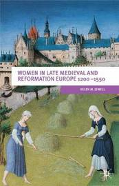 Women In Late Medieval and Reformation Europe 1200-1550 by Helen M. Jewell image