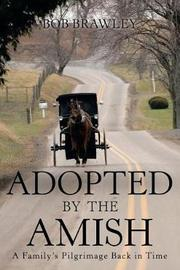 Adopted by the Amish by Bob Brawley image