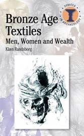 Bronze Age Textiles by Klavs Randsborg
